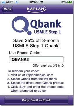 Post image for Kaplan's Free iPhone App Contains a 25% off Coupon Code for their USMLE Step 1 Qbank